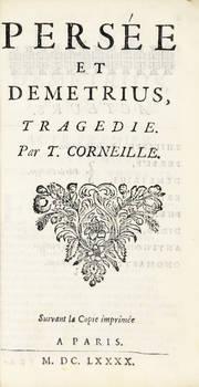 Persée et Demetrius, tragédie. Suivant la Copie imprimée a Paris, M.DC.LXXXX (1690).