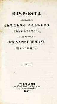 Risposta del marchese...alla Lettera del sig. professore Giovanni Rosini del 19 maggio decorso. (Segue:) Idem, id. del 16 luglio corrente.