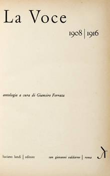 La Voce. 1908/1916. Antologia a cura di Giansiro Ferrata.