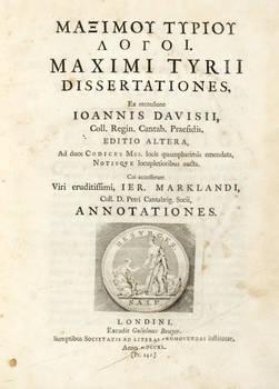 Dissertationes, ex recensione Ioannis Davisii...Editio altera... Cui accesserunt... Ier. Marklandi, annotationes.