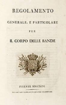 Regolamento Generale, e Particolare per il Corpo delle Bande.
