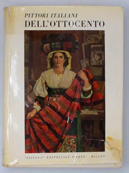 Pittori italiani dell'Ottocento. Prefazione di Giovanni Poggi. Testo e note di Enrico Somarè.