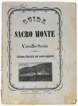 GUIDA al Sacro Monte di Varallo-Sesia. Edizione illustrata con nuove aggiunte.