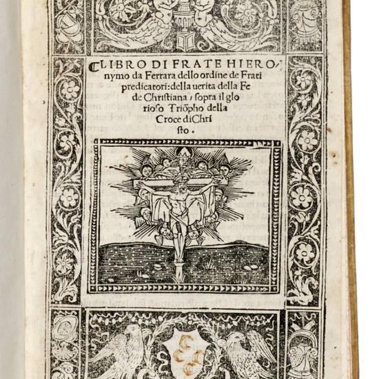 Libro di Frate Hieronymo da Ferrara dello ordine de Frati predicatori: della uerita della Fede Christiana, sopra il glorioso Triompho della Croce di Christo.