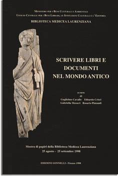 Biblioteca Medicea Laurenziana, SCRIVERE LIBRI E DOCUMENTI NEL MONDO ANTICO.