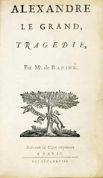 Alexandre Le Grand, tragédie. Suivant la Copie imprimée a Paris, 1678.