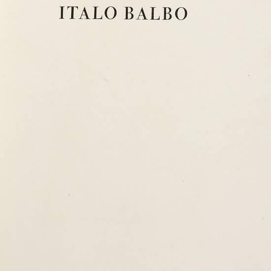 Italo Balbo. Cento Amici del Libro.
