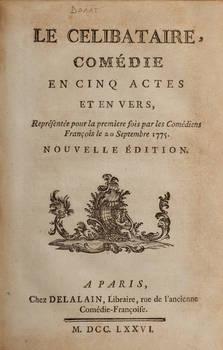 Le célibataire. Comédie en cinq actes et en vers représentée pour la premiere fois par les Comédiens François le 20 Septembre 1775. Nouvelle édition.