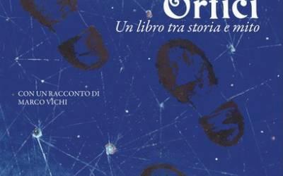 L'avventura dei Canti Orfici. Un libro tra storia e mito