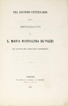 NEL secondo centenario della Canonizzazione di S. Maria Maddalena de' Pazzi. Gli alunnni del Seminario Fiorentino.