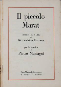 Il piccolo Marat. Libretto in 3 atti per la musica di Pietro Mascagni.