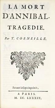 La mort d'Annibal. Tragedie. Suivant la Copié imprimée a Paris, M.DC.LXXXIX (1689).