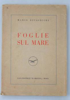 Foglie sul mare. Liriche. Disegni di A. Gerardi, P. Fazzini, E. Mori-Cristiani, D. Purificato, A. Savelli.