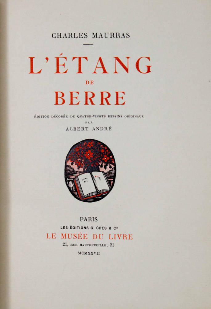 L'ètang de berre. Edition décorée de quatre-vingts dessins originaux par Albert André.