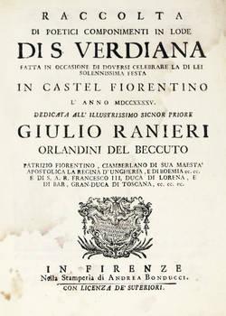 Raccolta di poetici componimenti in lode di S. Verdiana fatta in occasione di doversi celebreare la di Lei solennissima festa in Castelfiorentino l'anno 1745...
