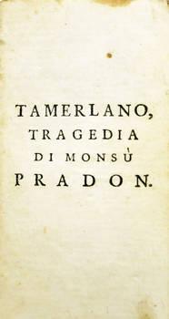 Tamerlano Tragedia di Monsù Pradon.