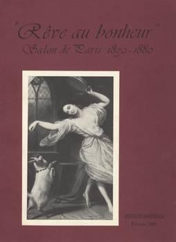 RÊVE AU BONHEUR SALON DE PARIS 1830-1880. La litografia a colori in Francia nel sec.XIX
