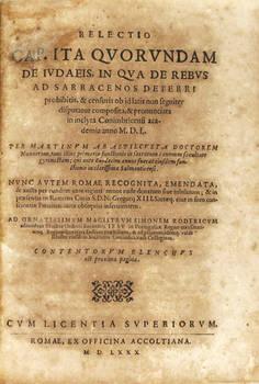 Relectio Cap. Ita Quorundam de Iudaeis in qua de rebus ad Sarracenos deferri prohibitis...