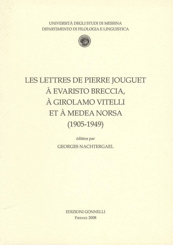 Les letteres de Pierre Jouguet à Evaristo Breccia, à Girolamo Vitelli et à Medea Norsa (1905-1949).