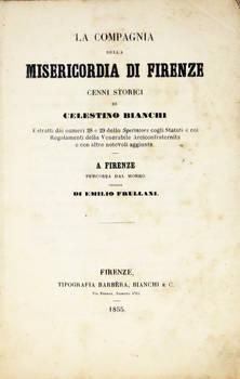 La Compagnia della Misericordia. Cenni storici, con altre notevoli aggiunte a Firenze percossa dal morbo. Terzine di Emilio Frullani.