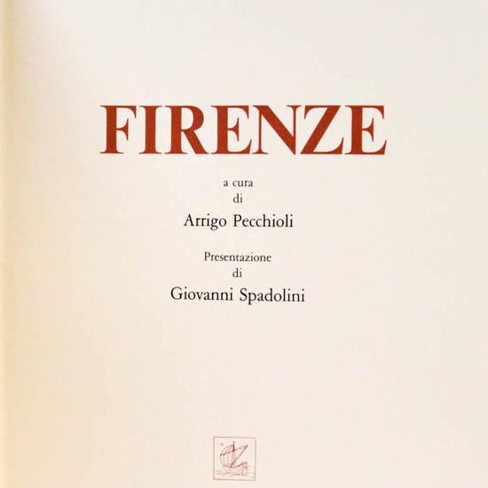 FIRENZE. A cura di Arrigo Pecchioli. Presentazione di Giovanni Spadolini.