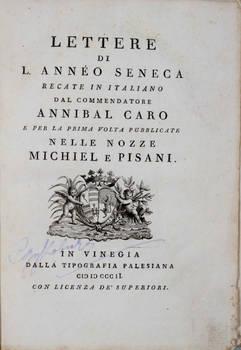 Lettere...recate in italiano dal commendatore Annibal Caro e per la prima volta pubblicate nelle nozze Michiel e Pisani.