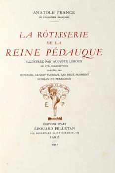 La Rôtisserie de la Reine Pédauque. Illustrée par Auguste Leroux de 176 compositions gravées par Duplessis, Ernest Florian, les deux Froment Gusman et Perrichon.
