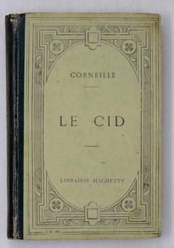 Le Cid. Tragédie publiée conformement au texte de l'édition des grands écrivains de la France...Seizième édition.