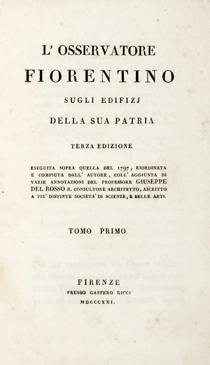 L'Osservatore Fiorentino sugli edifizj della sua patria. Terza Edizione. (Volumi 1-2).