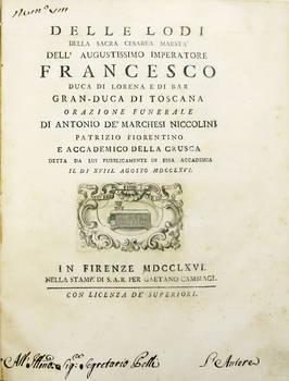 Delle lodi della Sacra Cesarea Maestà...Francesco Duca di Lorena...Orazione funerale...il di XVIII. Agosto MDCCLXVI.