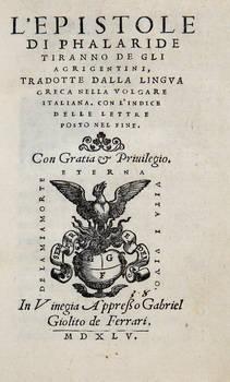 L'Epistole di Phalaride tiranno de gli Agrigentini, tradotte dalla lingua greca nella volgare italiana...
