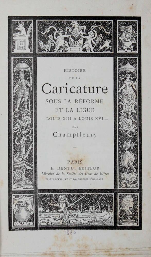Histoire de la caricature sous la réforme et la ligue Louis XIII a Louis XVI.
