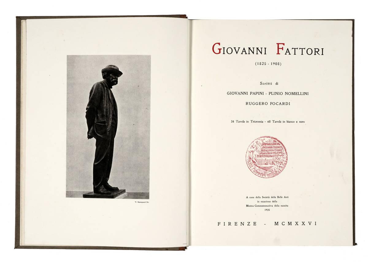 Giovanni Fattori (1825-1908). Scritti di... A cura della Società delle Belle Arti in occasione della Mostra Commemorativa delle nascita, 1925.