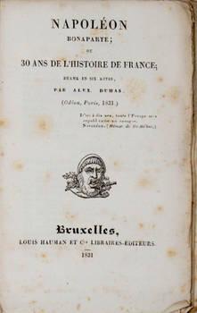 Napoléon Bonaparte; ou 30 ans de l'histoire de France; drame en six actes.