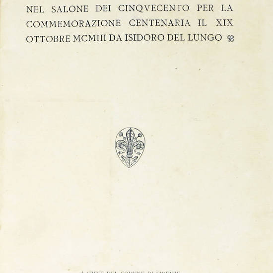 Vittorio Alfieri poeta e cittadino. Discorso letto in Palazzo Vecchio nel Salone del Cinquecento per la commemorazione centenaria il XIX ottobre MCMIII.