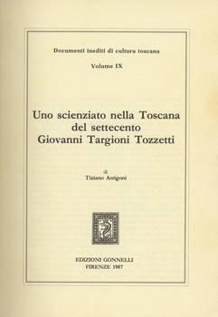 UNO SCIENZIATO NELLA TOSCANA DEL SETTECENTO: GIOVANNI TARGIONI TOZZETTI.