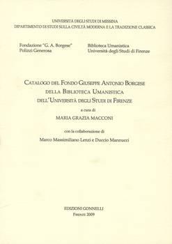 Catalogo del Fondo Giuseppe Antonio Borgese della Biblioteca Umanistica dell' Università degli Studi di Firenze.