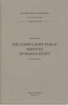 THE COMPULSORY PUBLIC SERVICES OF ROMAN EGYPT. Seconda edizione aggiornata