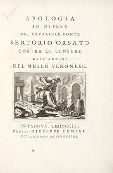 Apologia in difesa del cavaliere conte Sertorio Orsato contra le censure dell'autore del Museo Veronese.