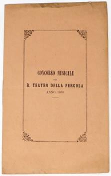 TEATRO (R) della Pergola Firenze. Concorso musicale, Anno 1869.
