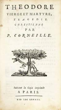 Theodore Vierge et Martyre, tragédie chrestienne. Suivant la Copie imprimée a Paris, 1682.