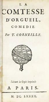 La comtesse d'Orgueil, comédie. Suivant la Copie imprimée a Paris, M.DC.LXXXX (1690).