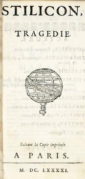 Stilicon, tragédie. Suivant la Copie imprimée a Paris, M.DC.LXXXXI (1691).