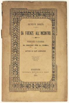 Da Firenze all'Incontro. Pensieri e ricordi da servire per la storia del ritiro di San Leonardo