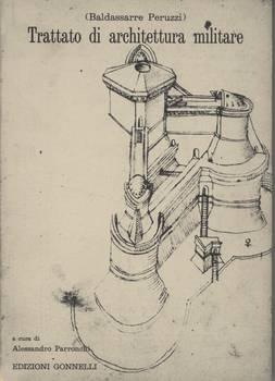 TRATTATO DI ARCHITETTURA MILITARE a cura di Alessandro Parronchi