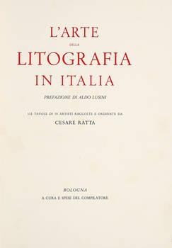 L'arte della litografia in Italia. Prefazione di Aldo Lusini. 112 tavole di 35 artisti raccolte e ordinate da C. Ratta...