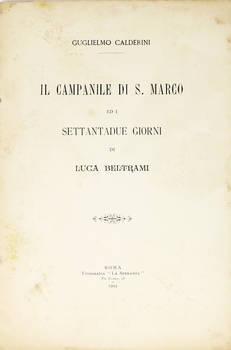 Il Campanile di S. Marco ed i settantadue giorni di Luca Beltrami.