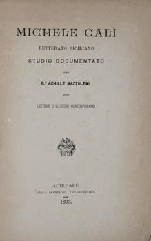 Michele Calì letterato siciliano. Studio documentato con lettere d'illustri contemporanei.