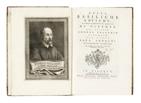Delle Basiliche Antiche, e specialmente di quella di Vicenza del celebre Andrea Palladio...