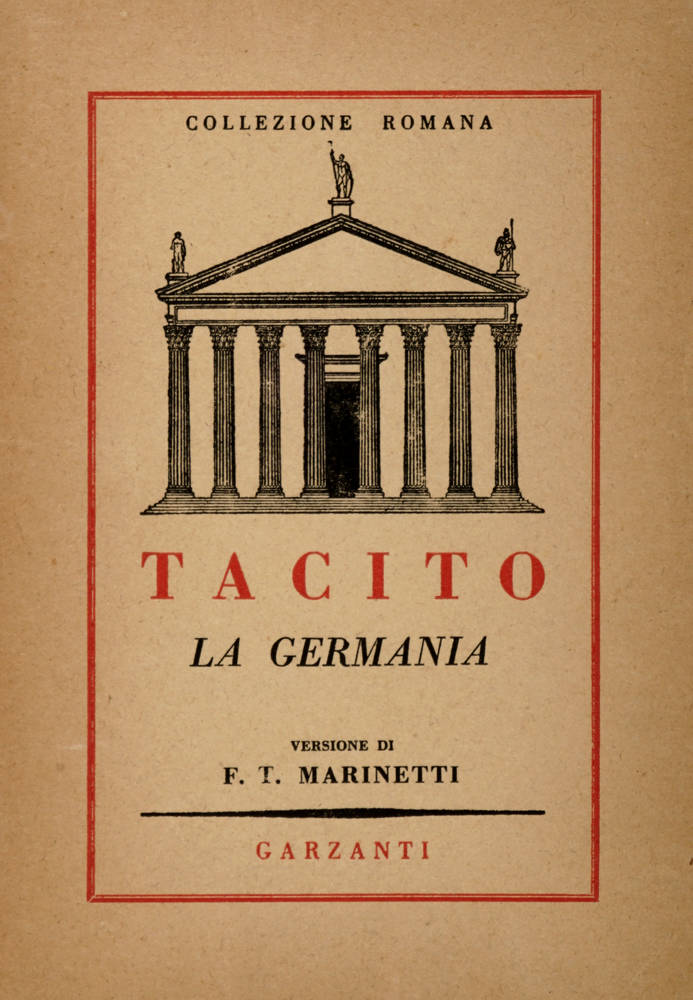 La Germania. De Origine et situ Germanorum. Versione di F.T. Marinetti.